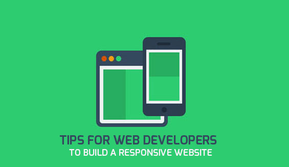 Tips For Web Developers To Build A Responsive Website