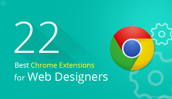 22 Best Chrome Extensions for Web Designers