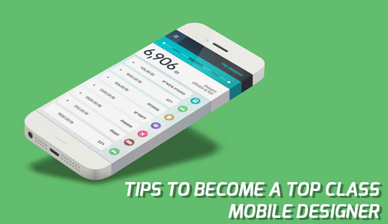 Tips to become a top class mobile designer
