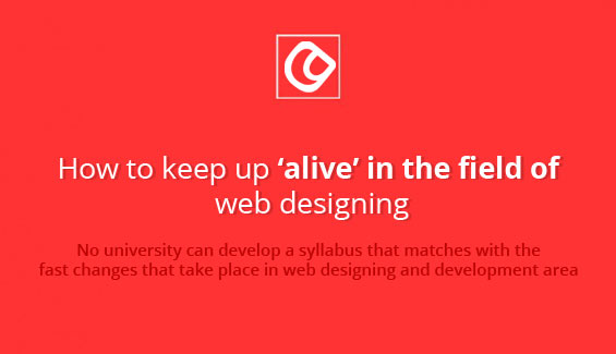 How to keep up 'alive' in the field of web designing