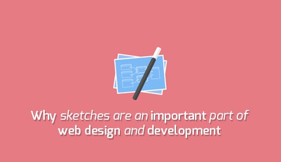 Why sketches are an important part of web design and development
