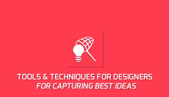 tools and techniques for designers for capturing best ideas