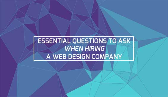Essential Questions to Ask When Hiring a Web Design Company