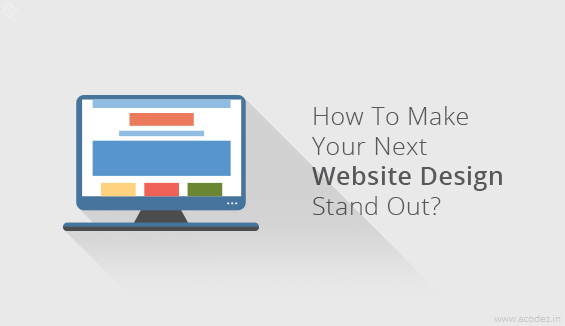 How To Make Your Next Website Design Stand Out