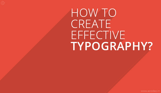 How to Create Effective Typography