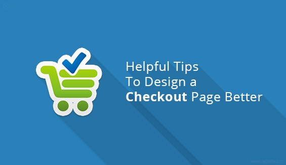 Helpful tips to get Better Design for the Checkout page