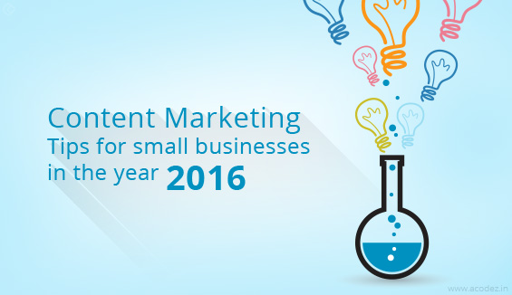 1. Content Marketing tips for small businesses in the year, 2016