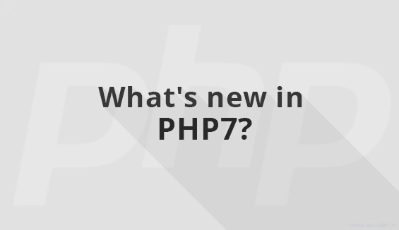 PHP 7: Unrevealed Top 10 Things That Will Excite You!