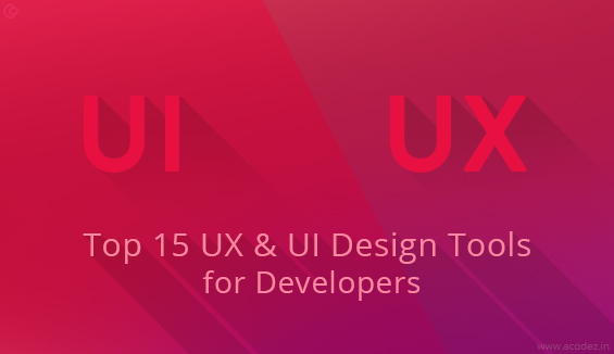 Top 15 UX & UI Design Tools for Developers