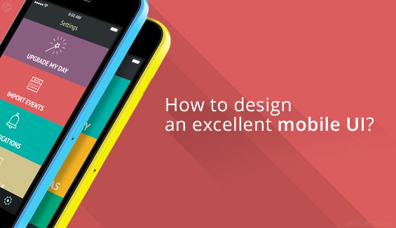 How to Design An Excellent Mobile UI?