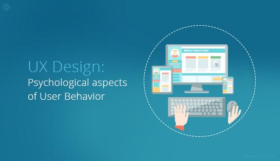UX Design: Psychological aspects of User Behavior