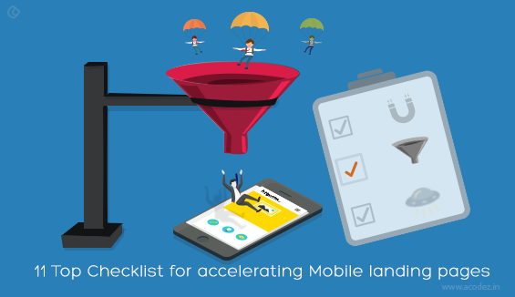 11 Top Checklist for accelerating Mobile landing pages