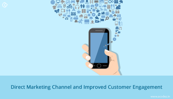 Direct Marketing Channel and Improved Customer Engagement