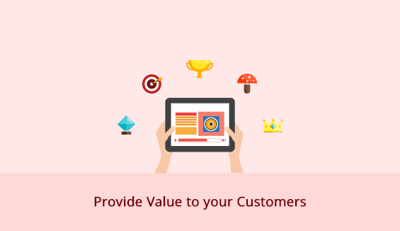 Provide Value to your Customers