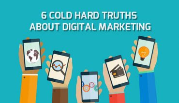 6 Cold Hard Truths About Digital Marketing