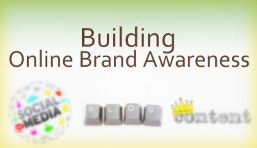 Effective Ways of Building Online Brand Awareness