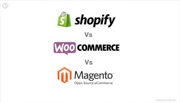 Shopify vs. Woocommerce vs. Magento – How to Choose the Best?