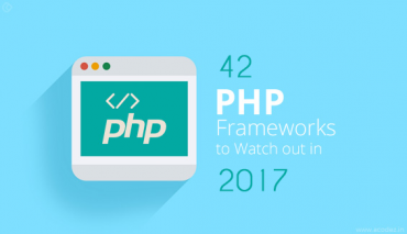 42 PHP Frameworks to Watch Out in 2017