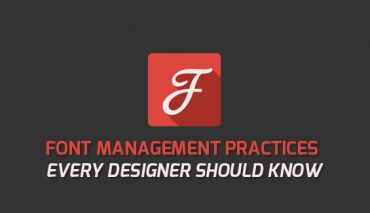 Top Font Management Practices that every designer should know
