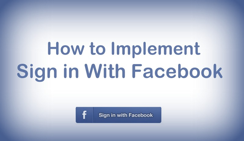 implement the sign in with Facebook feature on your website, downloaded the set of files on Sign in with Facebook, Importance of implementing the Sign in with Facebook Features, how to implement the sign in with Facebook, easy steps to implement the sign in with Facebook feature on your website