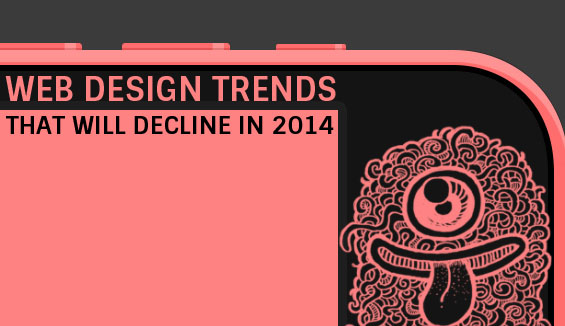 Website Design Trends That Will Decline in 2014