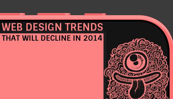 Website Design Trends That Will Decline in 2014