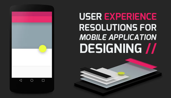 User Experience resolutions for mobile application designing