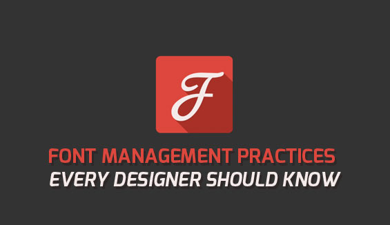 Font Management Practices that every designer should know