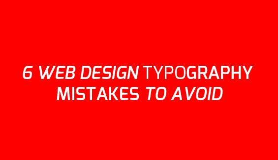6 web design typography mistakes to avoid