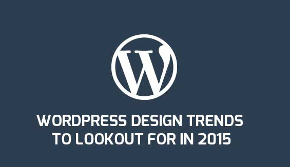 wordpress design trends to lookout for in 2015