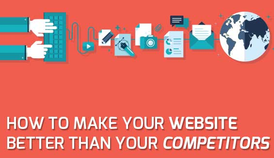 how to make your website better than your competitors