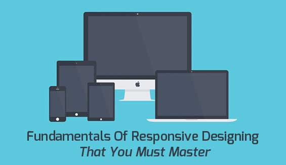 3 fundamentals of responsive design that you must master