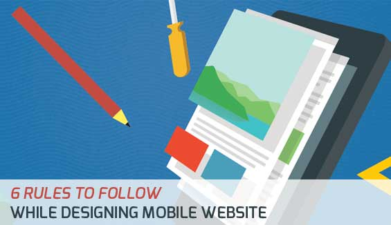 6 rules to follow while designing the perfect mobile website
