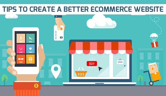 Tips To Create A Better Ecommerce Website