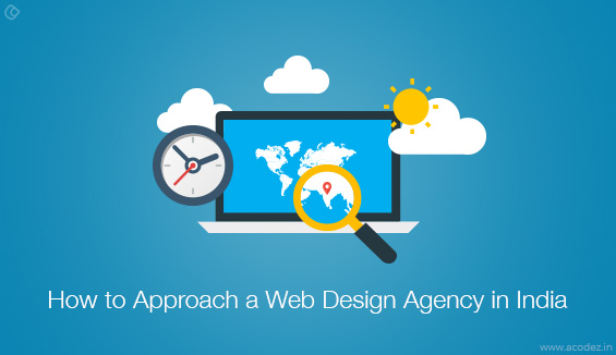 How to Approach a Web Design Agency in India