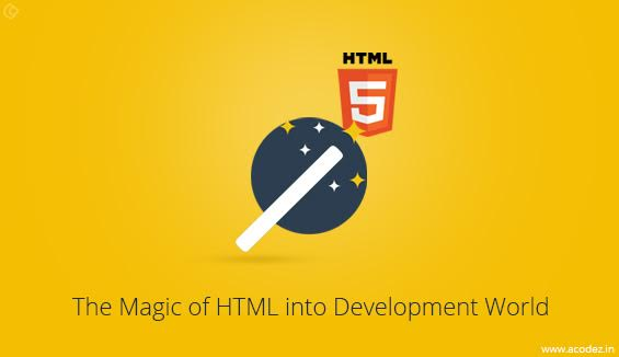 The Magic of HTML into Development World