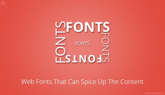 Web Fonts That Can Spice Up The Content