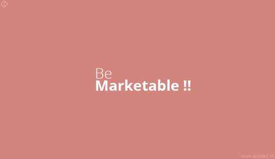Be Marketable
