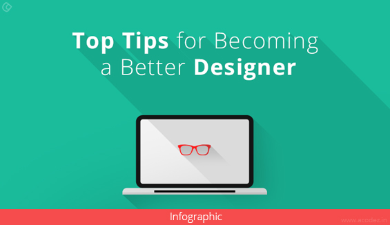 Top Tips To Become A Better Designer