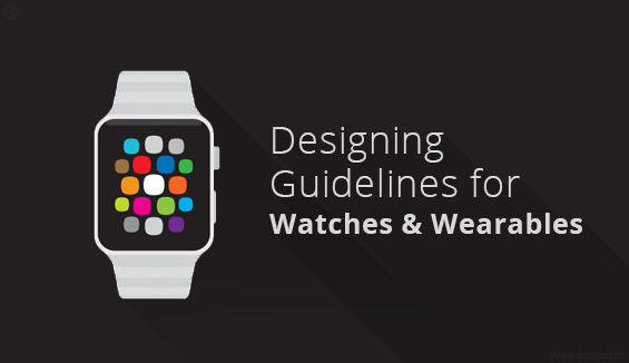 Designing Guidelines for Watches and Wearables
