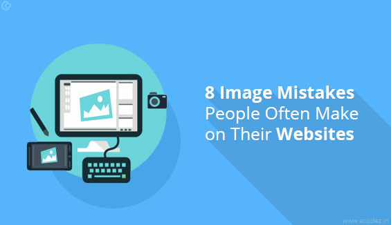 8 Image Mistakes People Often Make on Their Websites