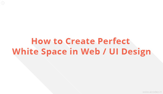 How to Create Perfect White Space in web design