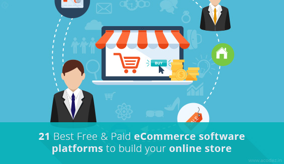 21 Best Free & Paid Ecommerce software platforms to build your online store