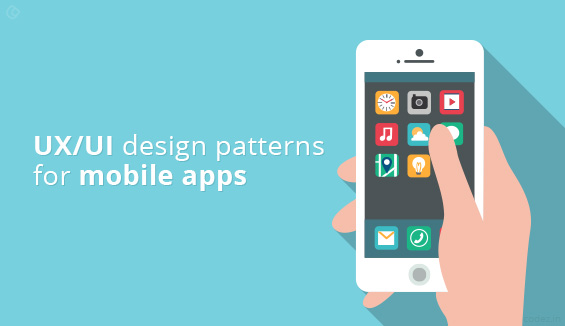 UX/UI design patterns for mobile apps