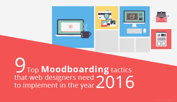 9 Top Moodboarding tactics that web designers need to implement in the year 2016