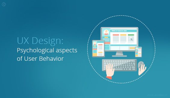 UX Design: Psychological aspects of User Behavior