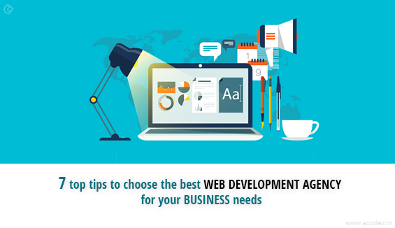 7 top tips to choose the best web development agency for your business needs