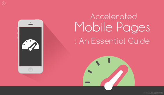 Accelerated Mobile Pages: An Essential Guide