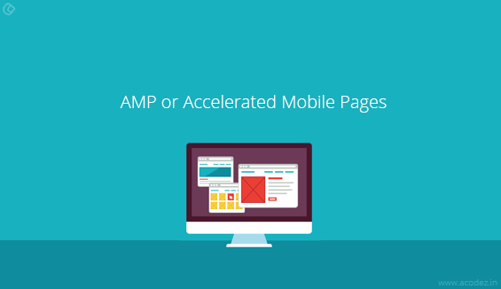 AMP or Accelerated Mobile Pages