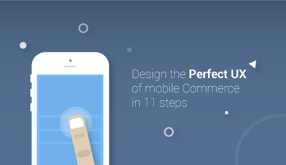 Designing the perfect UX of Mobile Commerce in 11 steps
